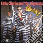 The big break! cd musicale di Little charlie & the