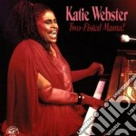 Two-fisted mama cd musicale di Webster Katie