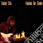Fanning the flames cd musicale di Ellis Tinsley