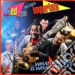 What you see is what... cd musicale di Lil'ed & the blues i
