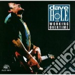 Working overtime cd musicale di Dave Hole