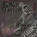 Koko Taylor - Force Of Nature cd musicale di Taylor Koko