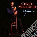 Charlie Musselwhite - In My Time cd musicale di Charlie Musselwhite