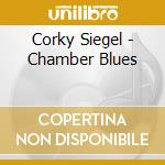 Corky Siegel - Chamber Blues cd musicale di CORKY SIEGEL'S