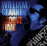 Groove time - clarke william cd musicale di William Clarke