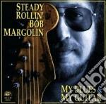 My blues & my guitar - margolin bob cd musicale di Bob Margolin