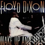 Wake up and live! - cd musicale di Floyd Dixon