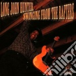 Swinging from the rafters - hunter long john cd musicale di Long john hunter