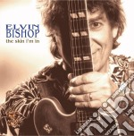 The skin i'm in - bishop elvin cd musicale di Elvin Bishop