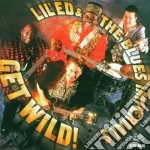 Lil'ed & The Blues Imperials - Get Wild! cd musicale di Lil'ed & the blues imperials