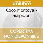 SUSPICION cd musicale di MONTOYA COCO