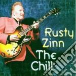 Rusty Zinn - The Chill cd musicale di Zinn Rusty