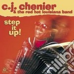 C.j.chenier & Red Hot Louisiana B. - Step It Up! cd musicale di C.j. Chenier