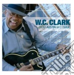 From austin with soul cd musicale di W.c.clark