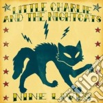 Nine lives cd musicale di Little charlie & the
