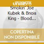 BLOOD BROTHERS cd musicale di SMOKIN JOE KUBEK & BNOIS KING