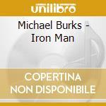 IRON MAN cd musicale di BURKS MICHAEL