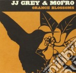 ORANGE BLOSSOMS cd musicale di JJ GREY & MOFRO