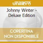 Johnny Winter - Deluxe Edition cd musicale di WINTER JOHNNY