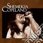 Shemekia Copeland - Deluxe Edition cd musicale di SHEMEKIA COPELAND