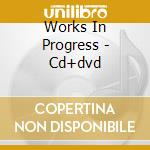 WORKS IN PROGRESS - CD+DVD cd musicale di KANSAS