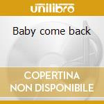 Baby come back cd musicale di Player