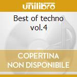 Best of techno vol.4 cd musicale di Artisti Vari