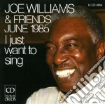 Joe williams e friends - i just want to cd musicale di Miscellanee