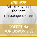 Art blakey and the jazz messengers - fee cd musicale