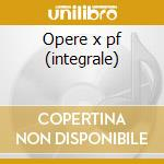Opere x pf (integrale) cd musicale di MALIPIERO GIAN FRANC
