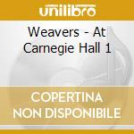 At carnige hall cd musicale di Weavers
