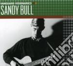Vanguard visionaries cd musicale di Sandy Bull
