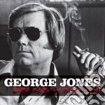 BURN YOUR PLAYHOUSE DOWN cd musicale di JONES GEORGE