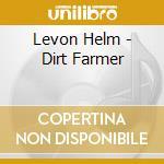 Levon Helm - Dirt Farmer cd musicale di LEVON HELM