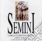 Semini Carlo Florind - Opere Corali E X Voce E X Strumenti cd musicale di SEMINI CARLO FLORIND