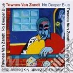 No deeper blue - van zandt townes cd musicale di Townes van zandt