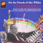 For the friends of alec wilder cd musicale di Alec Wilder