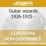 Guitar wizards 1926-1935 - cd musicale di Tampa red/blind blake & o.