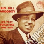Do that guitar rag - broonzy big bill cd musicale di Big bill broonzy