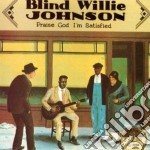 Praise god i'm satisfied - johnson blind willie cd musicale di Blind willie johnson