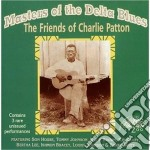 Masters Of The Delta Blues: The Friends Of Charlie Patton cd musicale di Son house/bukka whit