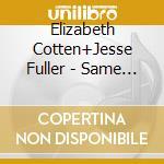 Same (dvd) cd musicale di Cotten+jes Elizabeth