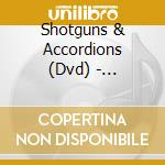 Marijuana growing colombi - cd musicale di Shotguns & accordions (dvd)