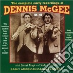 Dennis Mcgee - Complete Early Recordings cd musicale di Mcgee Dennis