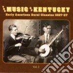 Vol.2 americ.rural'27-37 - cd musicale di The music of kentuchy