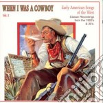 Early usa song of west 2 - cd musicale di When i was a cowboy