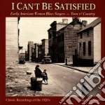 Early american women v.2 - cd musicale di I can't be satisfied
