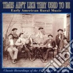 Early americ.rural vol.1 - cd musicale di Times ain't like they used to