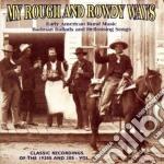 Badman ballad hellraising - cd musicale di My rough and rowdy ways vol.1
