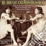 Badman ballad hellraising - cd musicale di My rough and rowdy ways vol.2